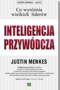 Inteligencja przywodcza- Justin Menkes