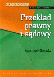 """Anna Jopek-Bosiacka - """"Przekład prawny i sądowy"""""""